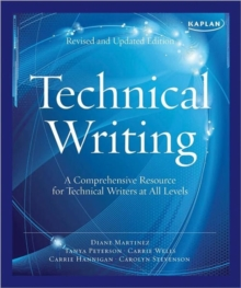 Kaplan Technical Writing : A Comprehensive Resource for Technical Writers at All Levels, Paperback Book