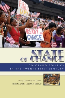 State of Change : Colorado Politics in the Twenty-first Century, Paperback / softback Book