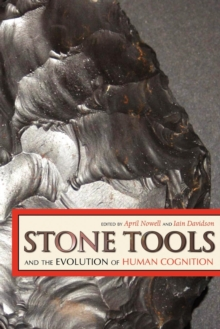 Stone Tools and the Evolution of Human Cognition, Paperback / softback Book