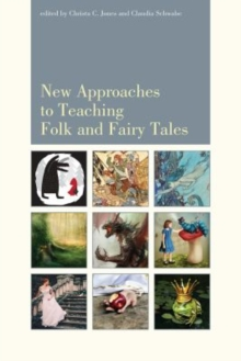 New Approaches to Teaching Folk and Fairy Tales, Paperback / softback Book