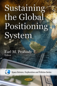 Sustaining the Global Positioning System, Paperback Book