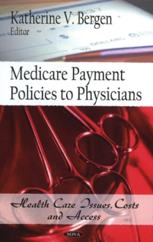 Medicare Payment Policies to Physicians, Hardback Book