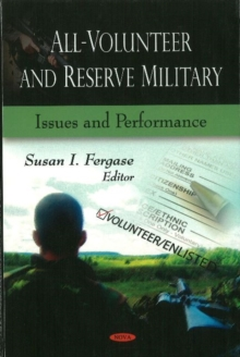 All-Volunteer & Reserve Military : Issues & Performance, Hardback Book