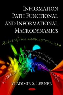 Information Path Functional & Informational Macrodynamics, Hardback Book