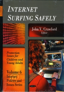 Internet Surfing Safely : Protection Issues for Children & Young Adults, Hardback Book
