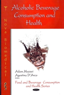 Alcoholic Beverage Consumption & Health, Hardback Book