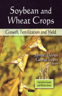 Soybean & Wheat Crops : Growth, Fertilization & Yield, Hardback Book