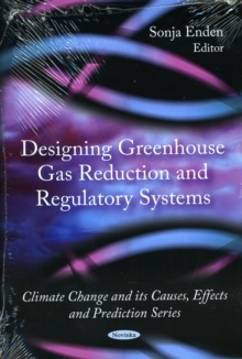 Designing Greenhouse Gas Reduction & Regulatory Systems, Paperback / softback Book