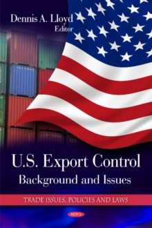 U.S. Export Control : Background & Issues, Hardback Book
