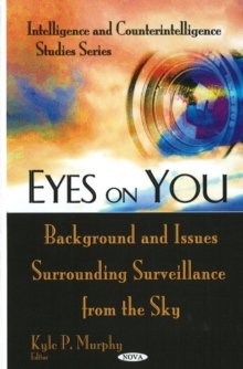 Eyes on You : Background & Issues Surrounding Surveillance from the Sky, Hardback Book