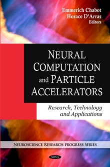 Neural Computation & Particle Accelerators : Research, Technology & Applications, Hardback Book
