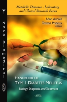 Handbook of Type 1 Diabetes Mellitus : Etiology, Diagnosis, & Treatment, Hardback Book