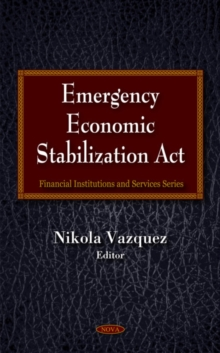 Emergency Economic Stabilization Act, Hardback Book