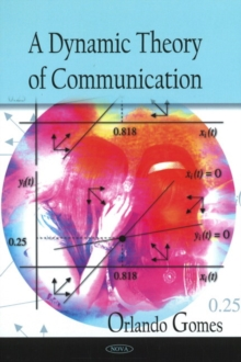 Dynamic Theory of Communication, Hardback Book