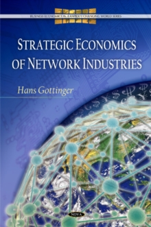 Strategic Economics of Network Industries, Hardback Book