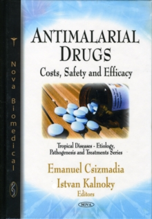 Antimalarial Drugs : Costs, Safety & Efficacy, Hardback Book