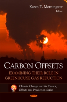 Carbon Offsets : Examining Their Role in Greenhouse Gas Reduction, Hardback Book