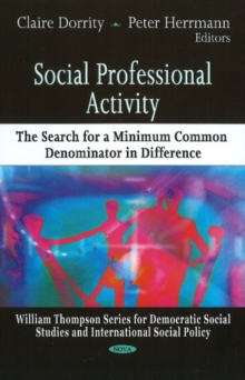 Social Professional Activity : The Search for a Minimum Common Denominator in Difference, Hardback Book