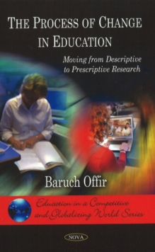 Process of Change in Education : Moving from Descriptive to Prescriptive Research, Hardback Book
