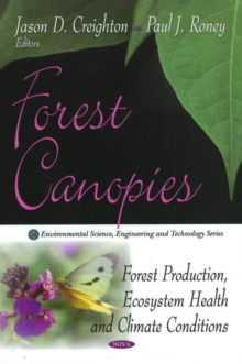Forest Canopies : Forest Production, Ecosystem Health & Climate Conditions, Hardback Book