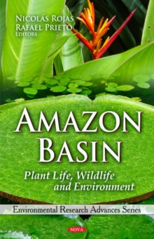 Amazon Basin : Plant Life, Wildlife & Environment, Hardback Book
