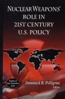 Nuclear Weapons' Role in 21st Century U.S Policy, Hardback Book