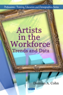 Artists in the Workforce : Trends & Data, Hardback Book