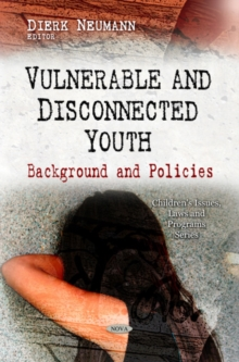 Vulnerable & Disconnected Youth : Background & Policies, Hardback Book