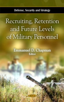 Recruiting, Retention & Future Levels of Military Personnel, Hardback Book