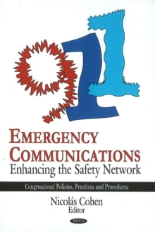 Emergency Communications : Enhancing the Safety Network, Hardback Book