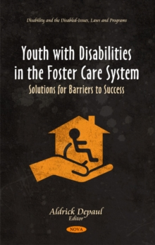 Youth with Disabilities in the Foster Care System : Solutions for Barriers to Success, Hardback Book