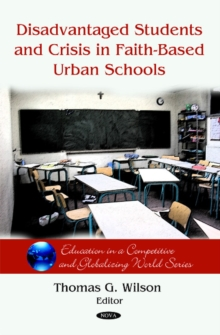 Disadvantaged Students & Crisis on Faith-Based Urban Schools, Hardback Book