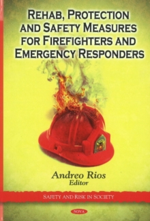 Rehab, Protection & Safety Measures for Firefighters & Emergency Responders, Hardback Book