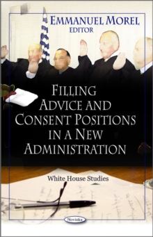 Filling Advice & Consent Positions in a New Administration, Paperback / softback Book