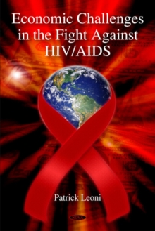 Economic Challenges in the Fight Against HIV/AIDS, Hardback Book