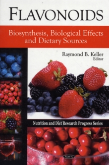 Flavonoids : Biosynthesis, Biological Effects & Dietary Sources, Hardback Book