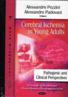 Cerebral Ischemia in Young Adults : Pathogenic & Clinical Perspectives, Hardback Book