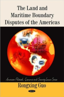 Land & Maritime Boundary Disputes of the Americas, Hardback Book