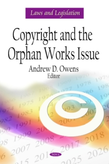 Copyright & the Orphan Works Issue, Hardback Book