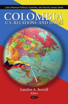 Colombia : U.S. Relations & Issues, Hardback Book