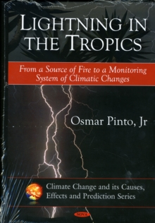 Lightning in the Tropics : From a Source of Fire to a Monitoring System of Climatic Changes, Hardback Book