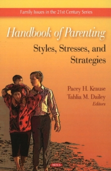 Handbook of Parenting : Styles, Stresses, & Strategies, Hardback Book
