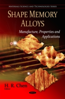 Shape Memory Alloys : Manufacture, Properties & Applications, Hardback Book