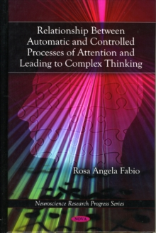 Relationship Between Automatic & Controlled Processes of Attention & Leading to Complex Thinking, Hardback Book