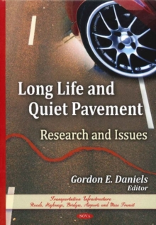 Long Life & Quiet Pavement : Research & Issues, Hardback Book