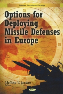 Options for Deploying Missile Defenses in Europe, Hardback Book
