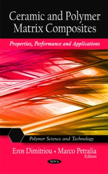 Ceramic & Polymer Matrix Composites : Properties, Performance & Applications, Hardback Book