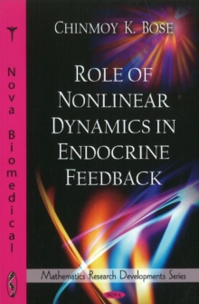 Role of Nonlinear Dynamics in Endocrine Feedback, Hardback Book