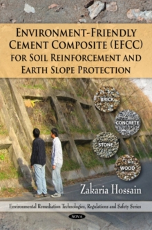 Environment-Friendly Cement Composite (EFFC) for Soil Reinforcement & Earth Slope Protection, Hardback Book