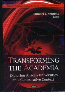 Transforming the Academia : Exploring African Universities in a Comparative Context, Hardback Book